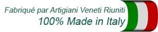 Fabriqué par Artigiani Veneti Riuniti 100% Made in Italy